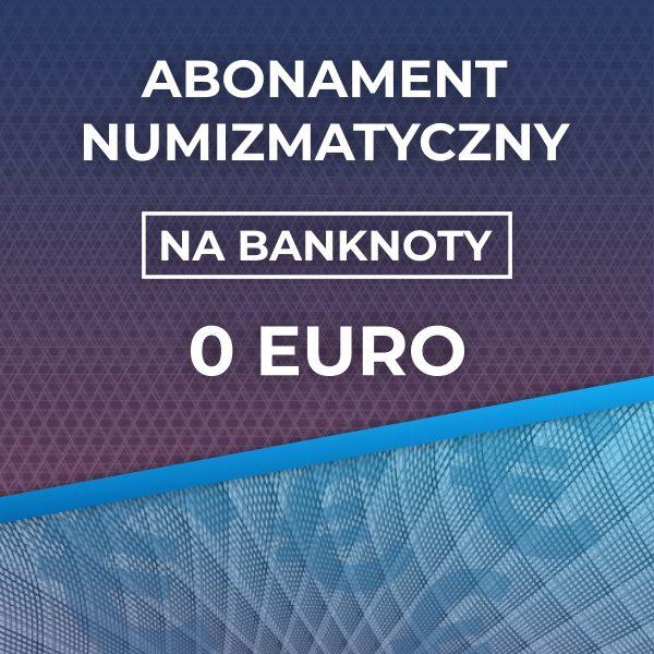 Abonament numizmatyczny na banknoty pamiątkowe 0 Euro - GoldBroker.pl